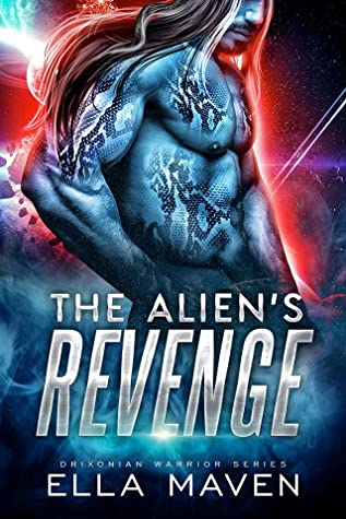 The Alien's Revenge (Drixonian Warriors, #4)