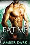 Eat Me (Mayim Merman, #1)