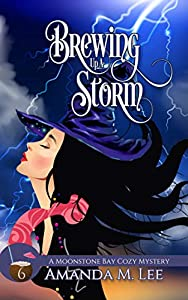 Brewing Up a Storm (A Moonstone Bay Cozy Mystery, #6)