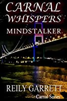 Carnal Whispers: Mind Stalker (The Carnal Series Book 3)