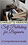 Self Publishing for Beginners: A Comprehensive Guide