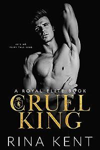 Cruel King (Royal Elite, #0)