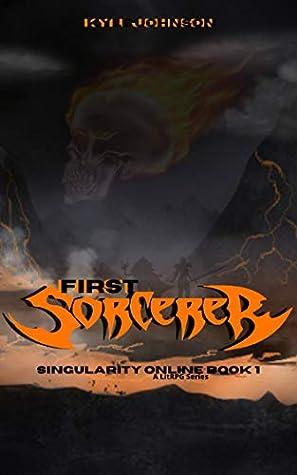 First Sorcerer (Singularity Online, #1)