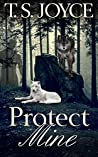 Protect Mine (Becoming the Wolf, #3)