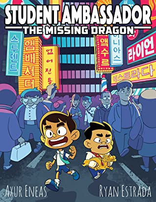 The Missing Dragon (Student Ambassador #1) by Ryan Estrada and Axur Eneas