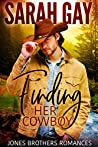 Finding Her Cowboy (Jones Brothers Romances, #1)