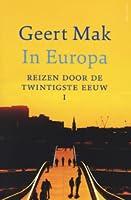 In Europa. Reizen door de twintigste eeuw (In Europa, #1)