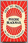 How to Prevent Psychic Blackmail by Leo Louis Martello