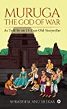 MURUGA – The God of War : As Told by an 11-Year-Old Storyteller