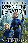 Longknifes Defend the Legation (Kris Longknife, #19.5)