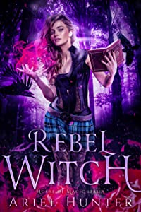 Rebel Witch (House of Magic, #1)