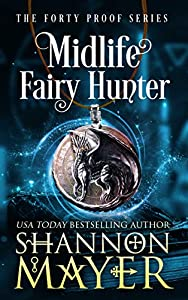 Midlife Fairy Hunter (Forty Proof, #2)