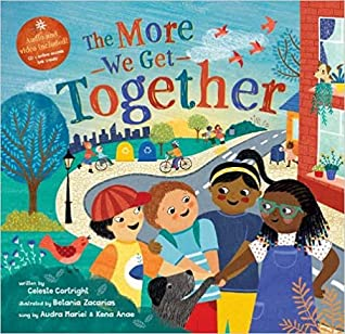The More We Get Together by Celeste Cortright