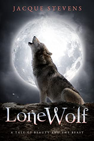 Lone Wolf: A Tale of Beauty and the Beast (HighTower Fairytales: Beauty and the Beast, #1.5)