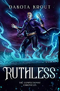 Ruthless (The Completionist Chronicles, #4)