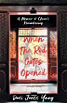 When The Red Gates Opened: A Memoir of China's Reawakening