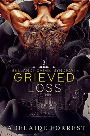 Grieved Loss (Bellandi Crime Syndicate, #3)