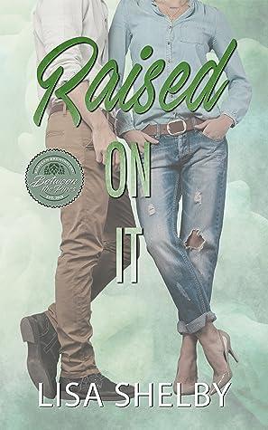 Raised On It (Between the Pines, #1)