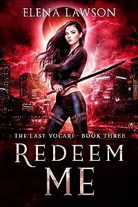 Redeem Me (The Last Vocari, #3)