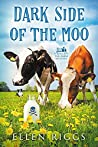 Dark Side of the Moo (Bought-the-Farm Mystery #2)