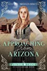 Approaching from Arizona (The Pioneer Brides of Rattlesnake Ridge #7)