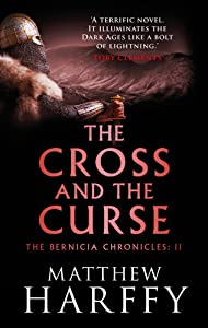 The Cross and the Curse (The Bernicia Chronicles, #2)