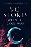 When The Gods War (A Kingdom Divided)