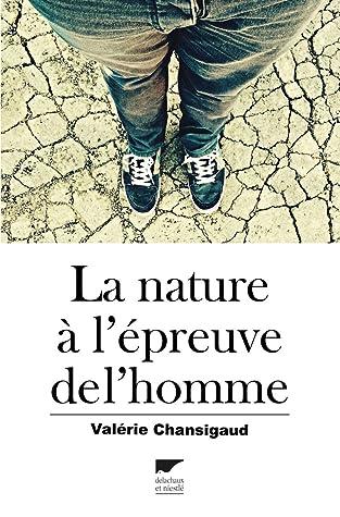 La Nature à l'épreuve de l'homme (Non Fiction)