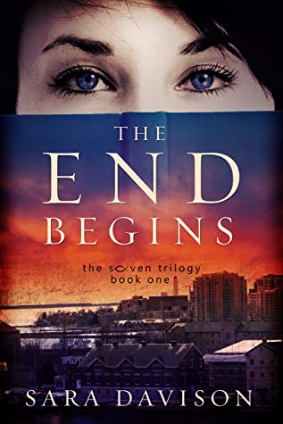 The End Begins (The Seven Trilogy #1)