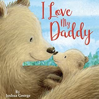 I Love My Daddy - Little Hippo Books - Children's Padded Board Book