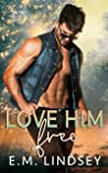 Love Him Free (On the Market, #1)