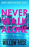 Never Walk Alone (Harry Hunter Mystery, #4)