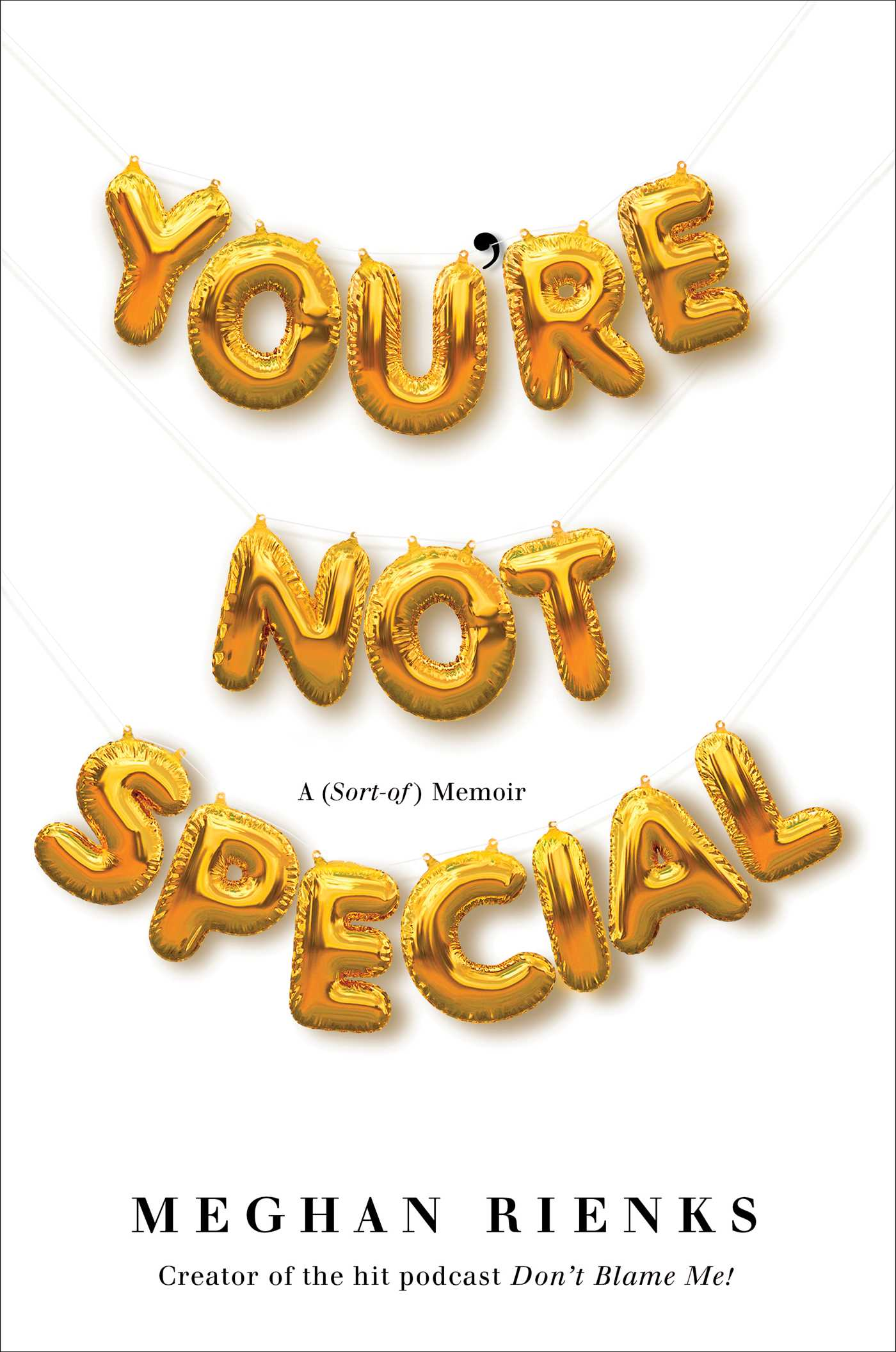 You're Not Special - Meghan Rienks