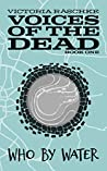 Who by Water (Voices of the Dead, #1)