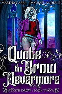 Quote The Drow Nevermore (Goth Drow #2)