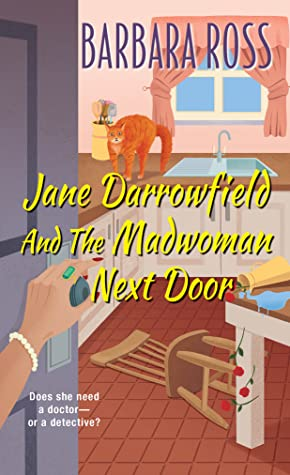 Jane Darrowfield and the Madwoman Next Door (Jane Darrowfield #2)