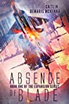 Absence of Blade (The Expansion Series, #1)
