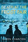 Death at the Frost Fair: A Detective Lavender Short Story ebook review