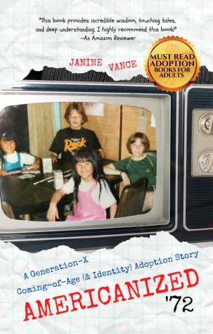 Americanized '72: A Generation X Coming of Age (& Identity) Adoption Story