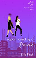 Propositioned by a Princess (Royal Rendezvous #2)