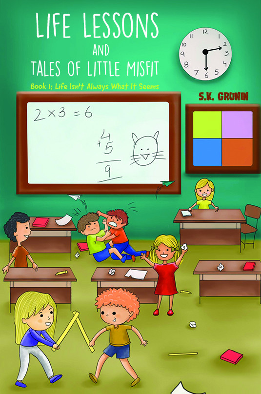 Life Lessons and Tales of Little MisFit by S.K. Grunin