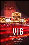 "Vig: The Life of Victor ""Vig"" Green"