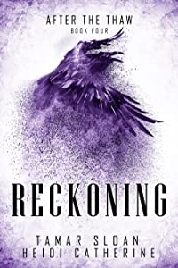 Reckoning: After the Thaw (The Thaw Chronicles, #4)