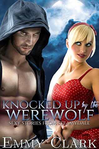 Knocked Up by the Werewolf (Sexy Stories from Steamydale)