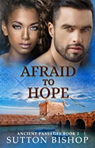Afraid to Hope (Ancient Passages #2)