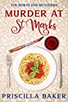 Murder at St. Mark's (The North End Mysteries, #1)