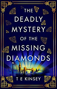 The Deadly Mystery of the Missing Diamonds (A Dizzy Heights Mystery #1)