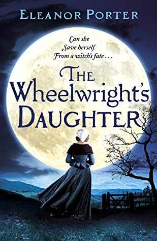 The Wheelwright's Daughter: A brand new historical fiction debut