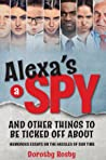 Alexa's a Spy and Other Things to Be Ticked off About: Humorous Essays on the Hassles of Our Time