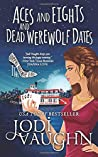 Aces and Eights and Dead Werewolf Dates (The Vampire Housewife, #4)